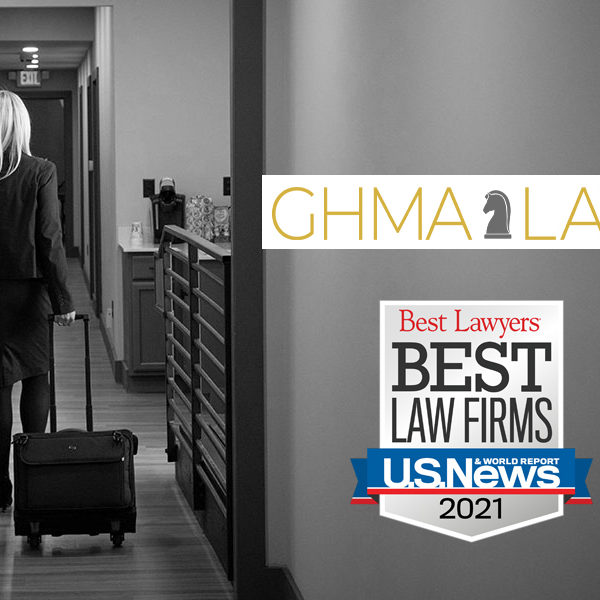 GHMA|LAW has been included in the U.S. News/Best Lawyers in America's Best Law Firms 2021.