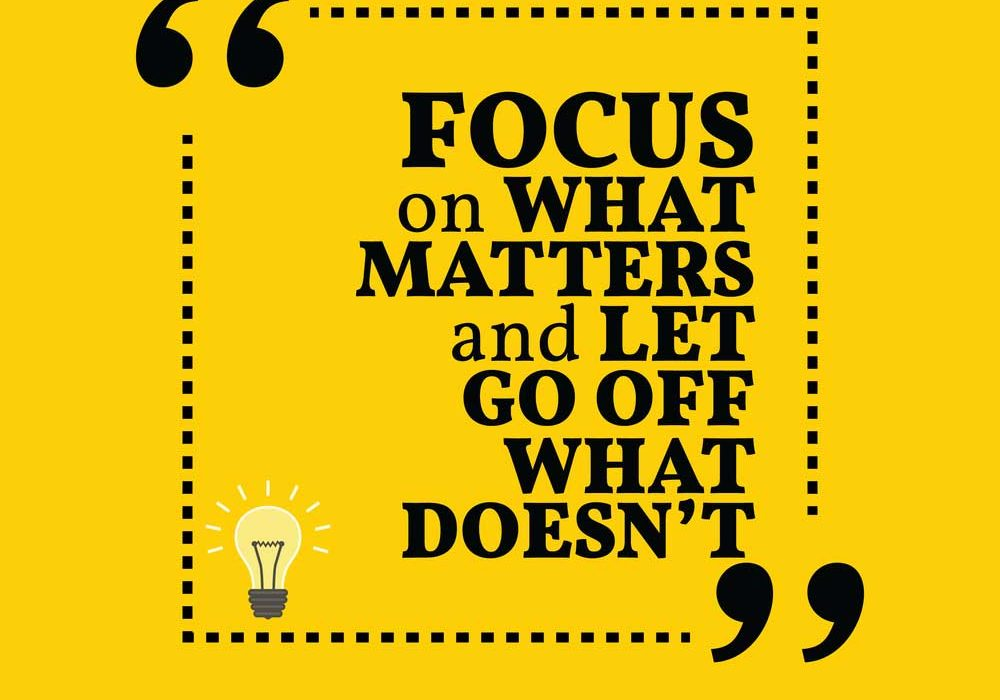 Meme image on golden background with the words Focus on what Matters, Let Go of What Doesn't""